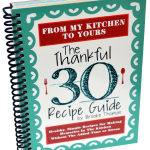 The Thankful 30 Recipe Guide